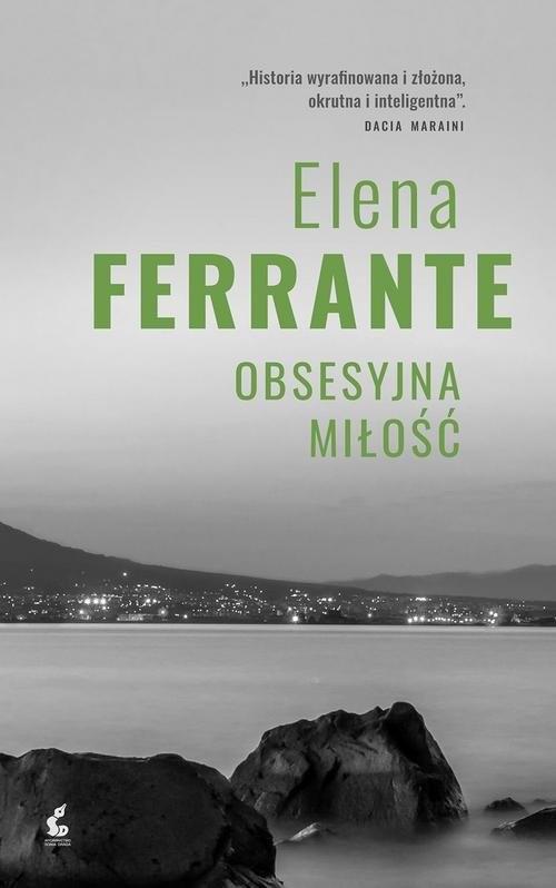 okładka Obsesyjna miłośćksiążka      Elena Ferrante