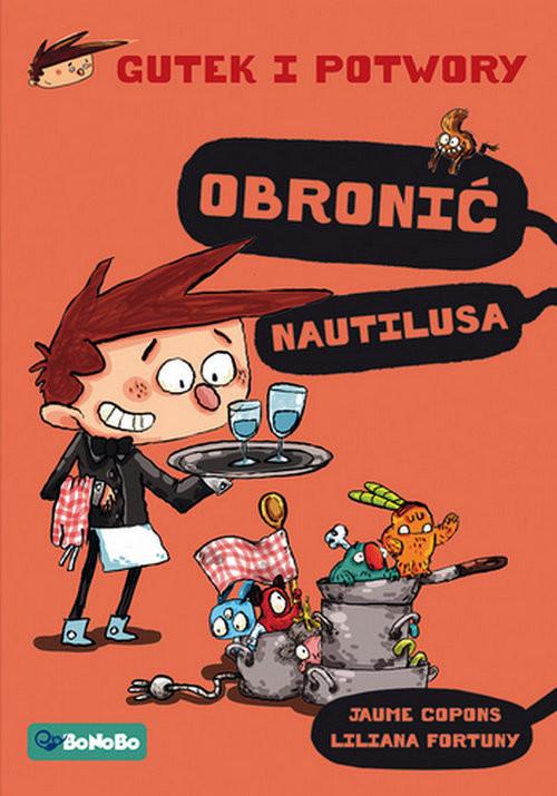 okładka Gutek i potwory Tom 2 Obronić Nautilusa, Książka | Jaume Copons, Liliana Fortuny