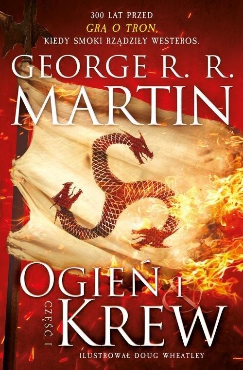 okładka Ogień i krew Część 1, Książka | George R.R Martin