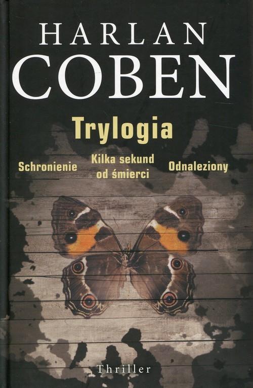 okładka Trylogia Schronienie Kilka sekund do śmierci Odnalezionyksiążka      Harlan Coben