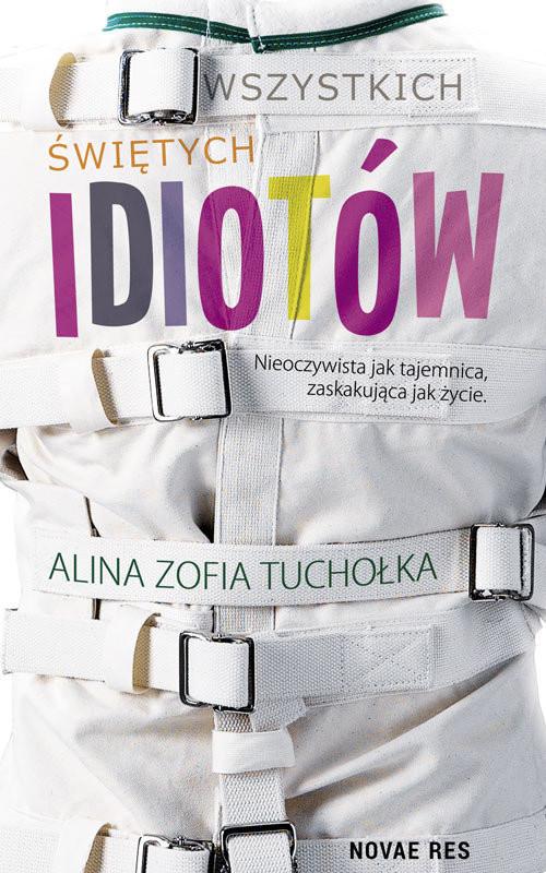 okładka Wszystkich świętych idiotówksiążka      Alina Zofia Tuchołka