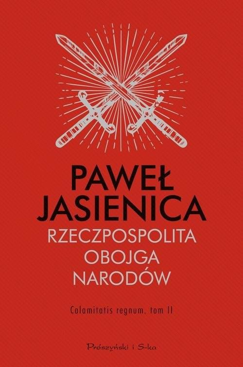 okładka Rzeczpospolita Obojga Narodów Calamitatis regnum Tom 2książka      Paweł Jasienica