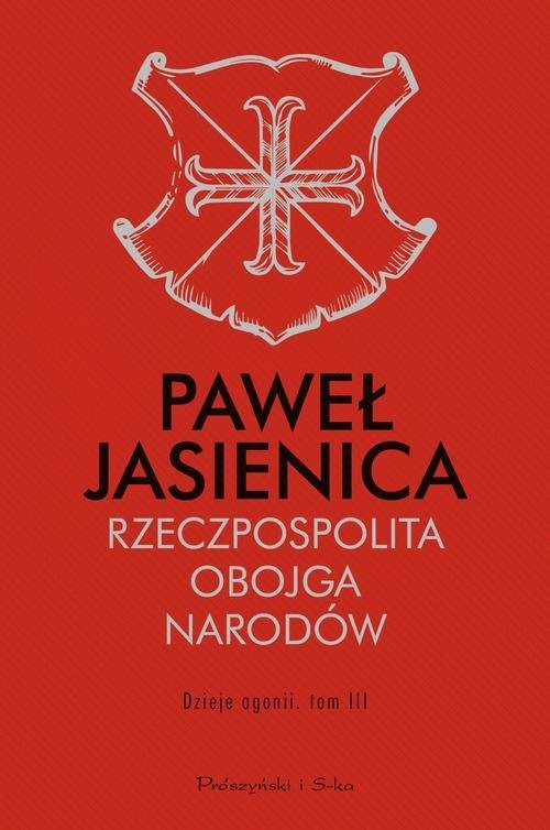 okładka Rzeczpospolita Obojga Narodów Dzieje agonii Tom 3, Książka | Paweł Jasienica