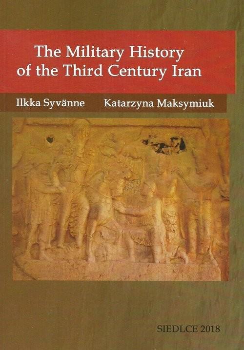 okładka The Military History of the Third Century Iranksiążka |  | Ilkka Syvänne, Katarzyna Maksymiuk
