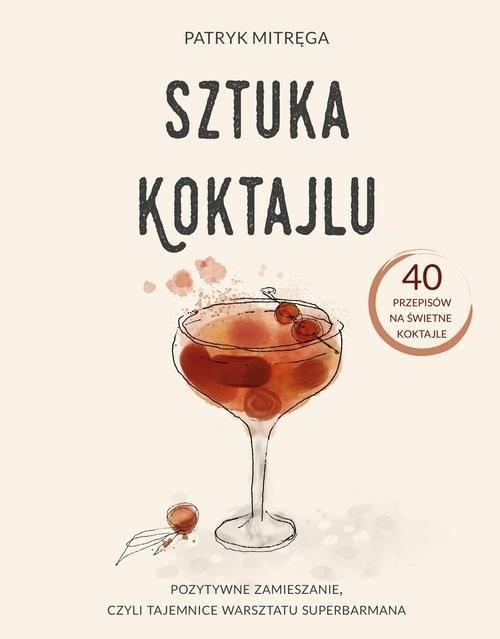 okładka Sztuka koktajlu, Książka   Mitręga Patryk