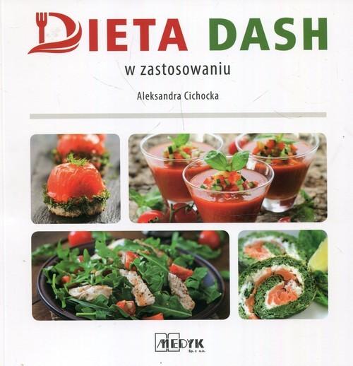 okładka Dieta DASH w zastosowaniuksiążka |  | Cichocka Aleksandra