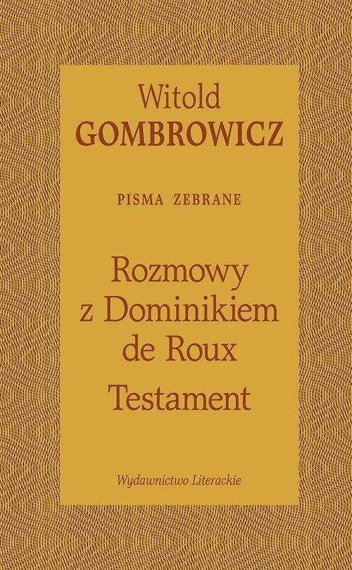 okładka Testament Rozmowy z Dominikiem de Rouxksiążka |  | Witold Gombrowicz