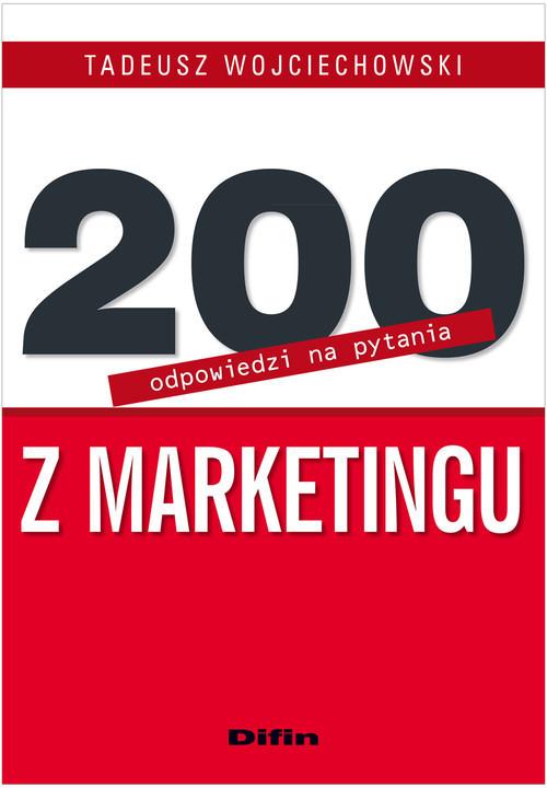okładka 200 odpowiedzi na pytania z marketinguksiążka |  | Tadeusz  Wojciechowski