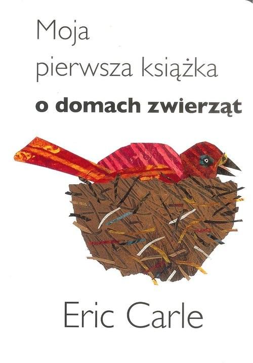 okładka Moja pierwsza książka o domach zwierzątksiążka      Carle Eric