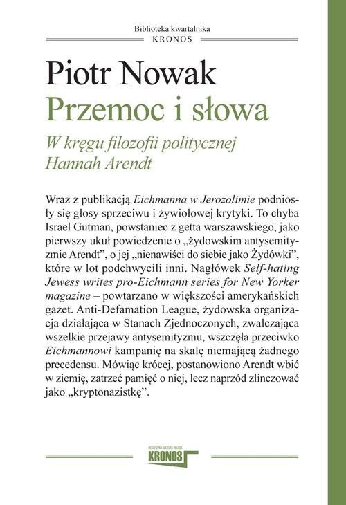 okładka Przemoc i słowa W kręgu filozofii politycznej Hannah Arendt, Książka   Piotr Nowak