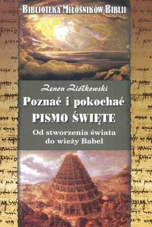 okładka Poznać i pokochać Pismo Święte Od stworzenia świata do wieży Babel, Książka | Ziółkowski Zenon