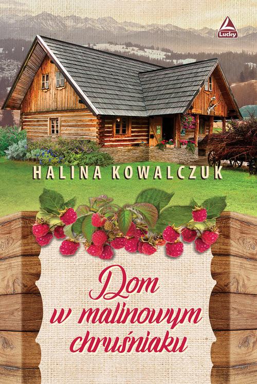 okładka Dom w malinowym chruśniakuksiążka      Halina Kowalczuk
