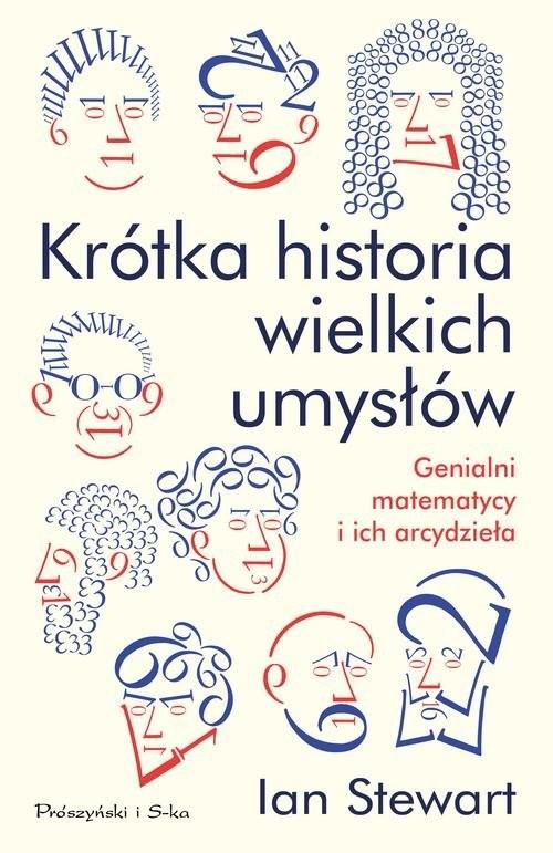 okładka Krótka historia wielkich umysłów Genialni matematycy i ich arcydziełaksiążka      Ian Stewart