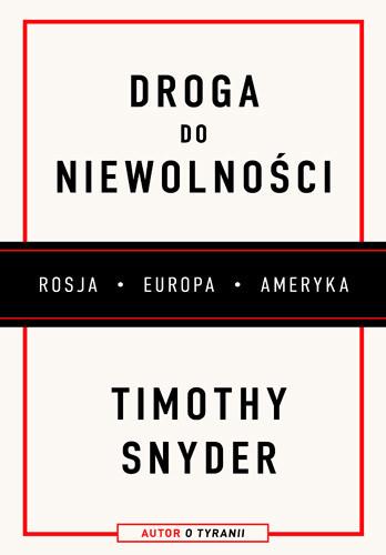 okładka Droga do niewolności, Książka | Timothy Snyder
