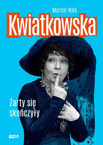 okładka Kwiatkowska. Żarty się skończyły, Książka   Marcin Wilk
