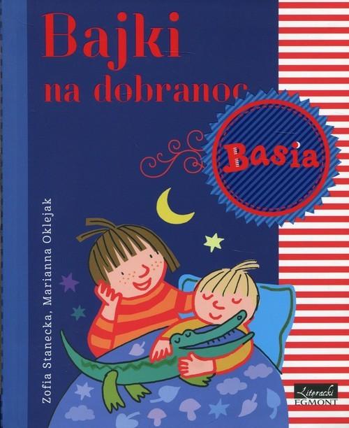 okładka Basia Bajki na dobranocksiążka |  | Zofia Stanecka