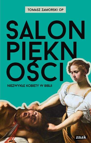 okładka Salon piękności. Niezwykłe kobiety w Bibliiksiążka      Zamorski Tomasz