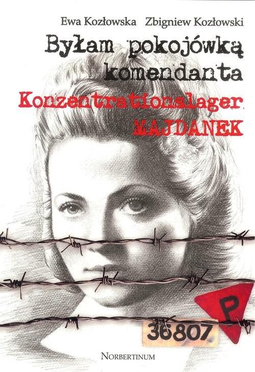 okładka Byłam pokojówką komendanta, Książka   E. Kozłowska, Z. Kozłowski