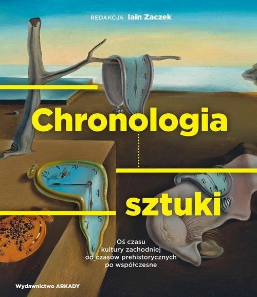 okładka Chronologia sztuki Oś czasu kultury zachodniej od czasów prehistorycznych po współczesne, Książka |