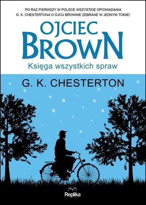 okładka Ojciec Brown Księga wszystkich spraw, Książka | G. K. Chesterton
