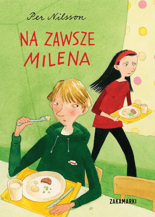 okładka Na zawsze Milena Opowiadanie o chłopcu, który wie, jak długo trwa miłość, Książka   Nilsson Per