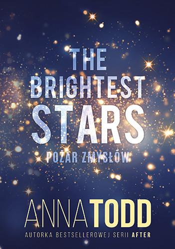 okładka The Brightest Stars. Pożar zmysłówksiążka      Anna Todd