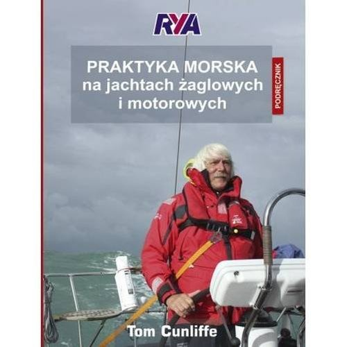 okładka Praktyka morska na jachtach żaglowych i motorowych Podręcznikksiążka      Cunliffe Tom