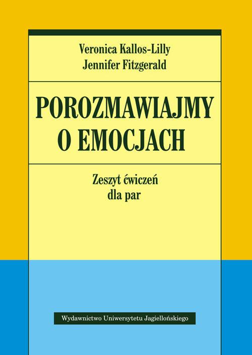 okładka Porozmawiajmy o emocjach Zeszyt ćwiczeń dla parksiążka      Veronica Kallos-Lilly, Jennifer Fitzgerald