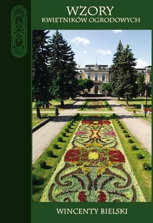 okładka Wzory kwietników ogrodowych, Książka | Bielski Wincenty