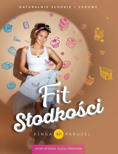 okładka Fit słodkości Więcej przepisów, Książka   Kinga Paruzel