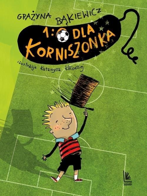 okładka 1:0 dla Korniszonka, Książka | Grażyna Bąkiewicz
