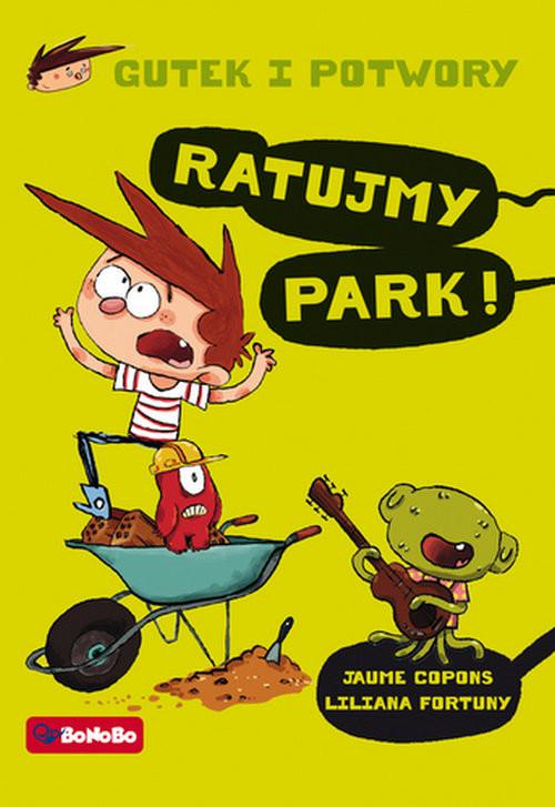 okładka Gutek i potwory Tom 3 Ratujmy park!, Książka | Jaume Copons, Liliana Fortuny