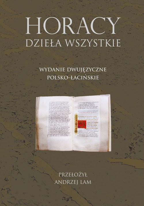 okładka Horacy Dzieła wszystkie Wydanie dwujęzyczne polsko-łacińskieksiążka      Horacy