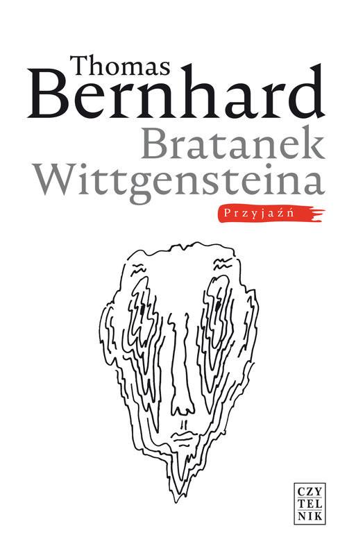 okładka Bratanek Wittgensteina Przyjaźńksiążka      Thomas Bernhard