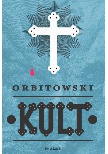 okładka Kultksiążka |  | Łukasz Orbitowski