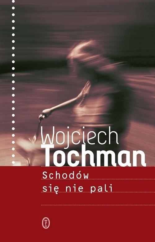 okładka Schodów się nie paliksiążka      Wojciech Tochman