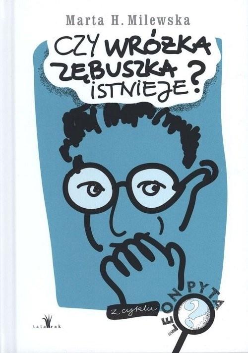 okładka Czy wróżka zębuszka istnieje?książka      Marta H. Milewska