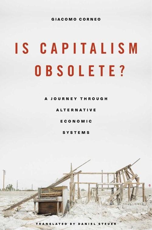 okładka Is Capitalism Obsolete? A Journey through Alternative Economic Systemsksiążka      Corneo Giacomo