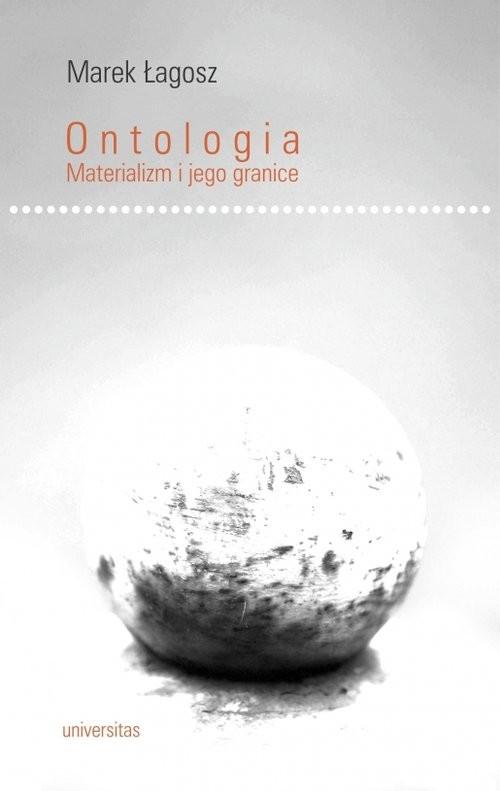 okładka Ontologia Materializm i jego graniceksiążka      Łagosz Marek