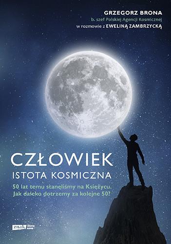 okładka Człowiek - istota kosmicznaksiążka |  | Brona Grzegorz, Zambrzycka Ewelina