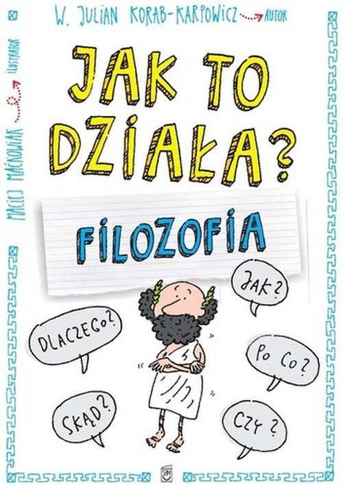 okładka Jak to działa Filozofia, Książka | W. Julian Korab-Karpowicz