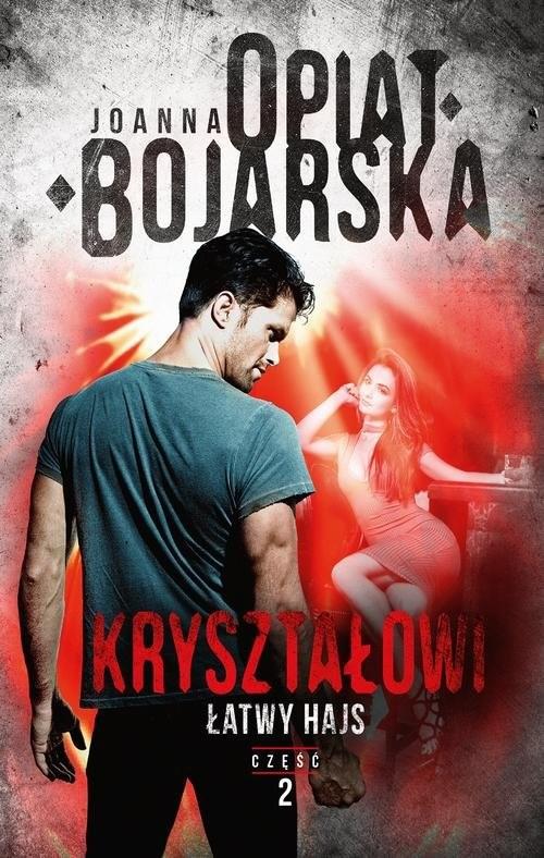 okładka Kryształowi Tom 2 Łatwy hajsksiążka |  | Joanna Opiat-Bojarska