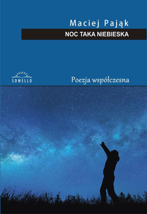 okładka Noc taka niebieskaksiążka      Pająk Maciej