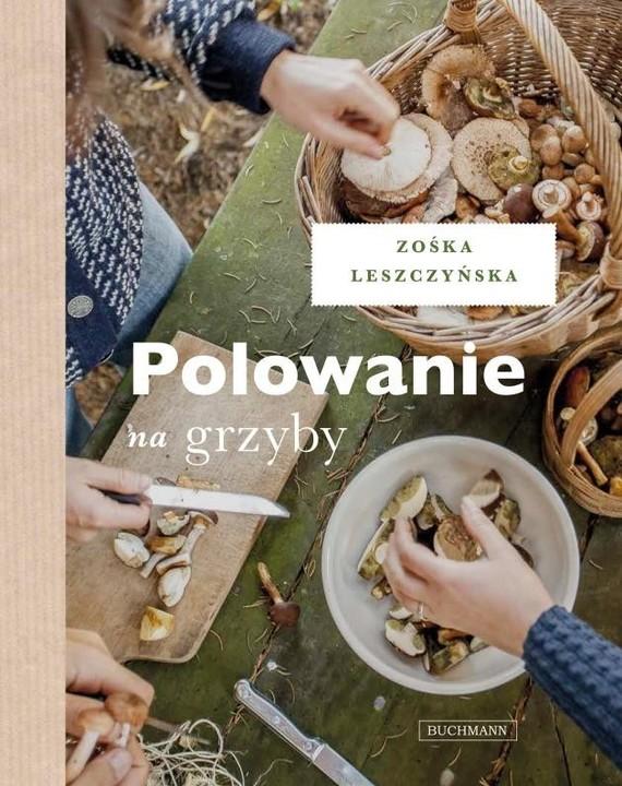 okładka Polowanie na grzyby, Książka | Leszczyńska Zośka