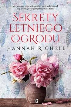 okładka Sekrety letniego ogrodu, Książka   Hannah Richell