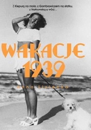 okładka Wakacje 1939, Książka | Anna Lisiecka