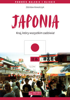 okładka Japonia. Kraj, który wszystkim zadziwiaksiążka |  | Kowalczyk Zdzisław