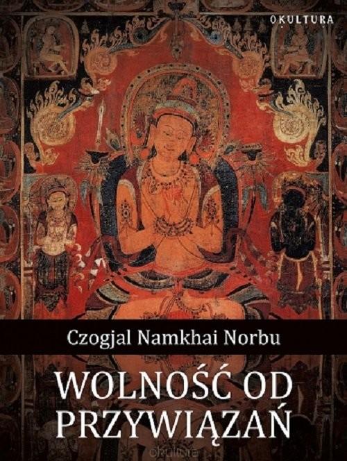 okładka Wolność od przywiązań, Książka   Czogjal Namkhai Norbu