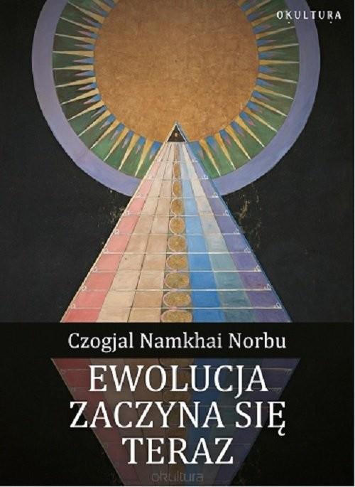 okładka Ewolucja zaczyna się teraz, Książka   Namkhai Norbu Czogjal
