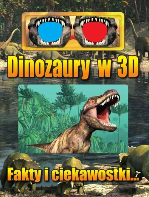 okładka Dinozaury w 3D Fakty i ciekawostki..., Książka |